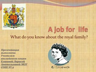 What do you know about the royal family?