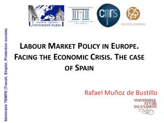 Labour Market Policy  in  Europe .  Facing the Economic  Crisis.  The  case of  Spain