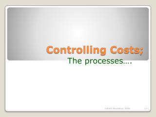 Controlling Costs;