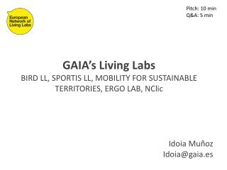 GAIA's Living Labs BIRD LL, SPORTIS LL, MOBILITY FOR SUSTAINABLE TERRITORIES, ERGO LAB,  NClic