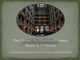 The Library: An Illustrated History Stuart A. P. Murray