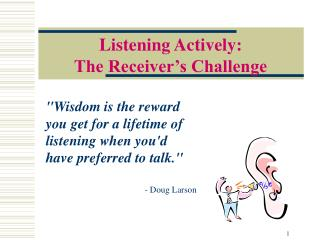 Listening Actively: The Receiver's Challenge