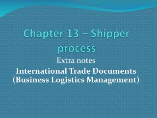 Chapter 13 – Shipper process