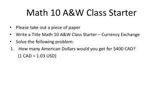 Math 10 A&W Class Starter