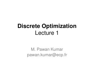 Discrete Optimization Lecture 1