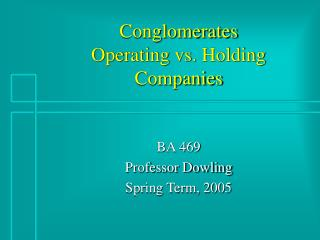 Conglomerates Operating vs. Holding Companies