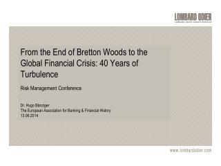 From  the End of Bretton Woods to the Global Financial Crisis:  40  Years of Turbulence
