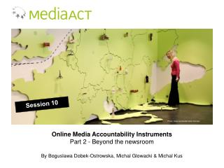 Online Media Accountability  Instruments Part 2 - Beyond  the  newsroom