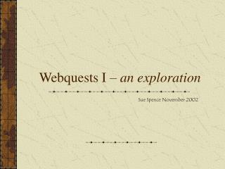 Webquests I –  an exploration
