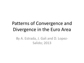 Patterns of Convergence and Divergence in the Euro Area