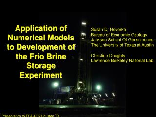 Application of Numerical Models to Development of the Frio Brine Storage Experiment