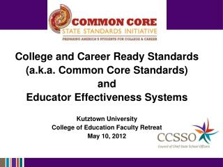 College and Career Ready Standards  (a.k.a. Common Core Standards) and