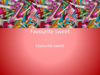 Favourite sweet