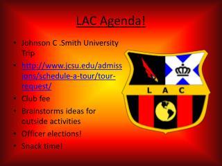 LAC Agenda!