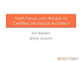 From  Force  Rookie to Certified Technical Architect