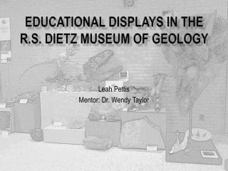 Educational Displays in the R.S. Dietz Museum of Geology