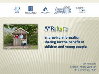 AYR s h a r e Improving information sharing for the benefit of children and young people