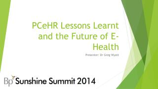 PCeHR Lessons Learnt and the Future of E-Health