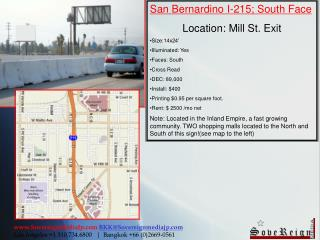 San Bernardino I-215; South Face Location: Mill St. Exit Size:14x24' Illuminated: Yes Faces: South Cross Read DEC: 89,0