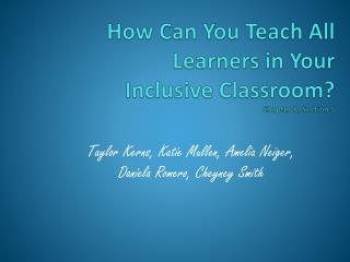 How Can You Teach All Learners in Your Inclusive Classroom? Chapter 8, Section 5