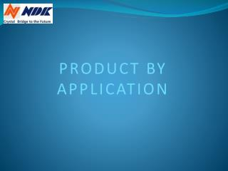 PRODUCT BY APPLICATION