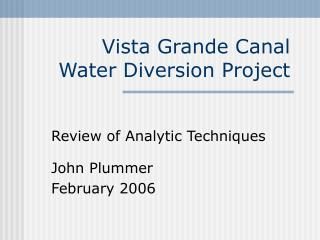 Vista Grande Canal Water Diversion Project