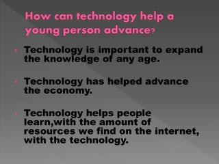 How can technology help a young person advance?