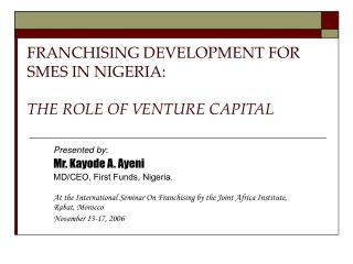 FRANCHISING DEVELOPMENT FOR SMES IN NIGERIA:   THE ROLE OF VENTURE CAPITAL