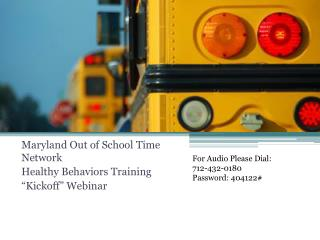 "Maryland Out of School Time Network Healthy Behaviors Training ""Kickoff"" Webinar"