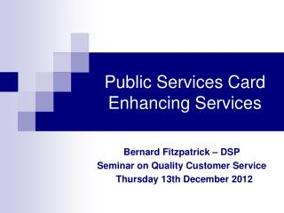 Public Services Card Enhancing Services