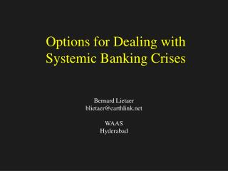 Options for Dealing with Systemic Banking Crises