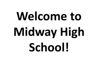 Welcome to Midway High School!