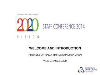 WELCOME AND INTRODUCTION PROFESSOR RAMA THIRUNAMACHANDRAN VICE-CHANCELLOR