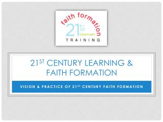 21 st  Century Learning &  Faith Formation
