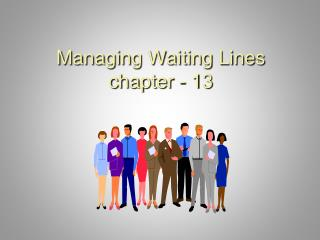Managing Waiting Lines chapter - 13