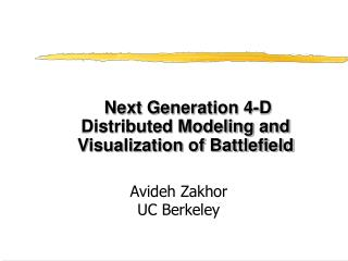 Next Generation 4-D Distributed Modeling and Visualization of Battlefield