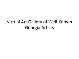 Virtual Art Gallery of Well-Known Georgia Artists