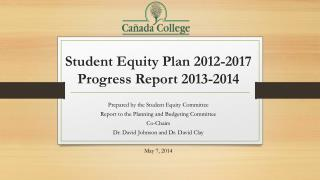 Student Equity Plan 2012-2017 Progress Report 2013-2014