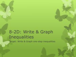 8-2D: Write & Graph Inequalities