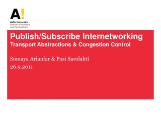 Publish/Subscribe Internetworking  Transport Abstractions & Congestion Control