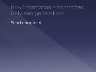 How information is transmitted between generations