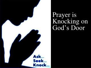 Prayer is Knocking on God's Door