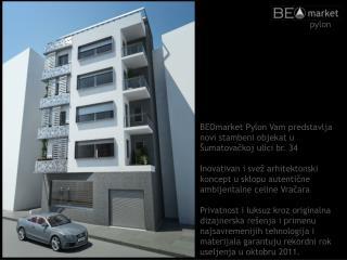 BEOmarket Pylon Vam predstavlja novi stambeni objekat u Šumatovačkoj ulici br. 34