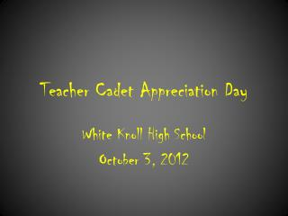 Teacher  Cadet  Appreciation  Day