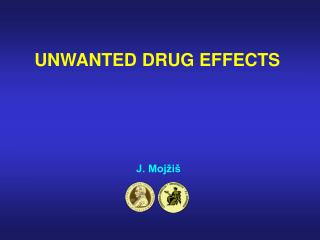 UNWANTED DRUG EFFECTS