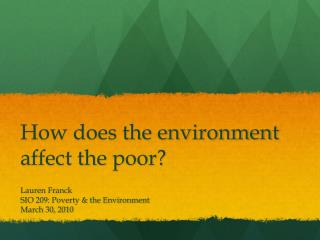 How does the environment affect the poor?