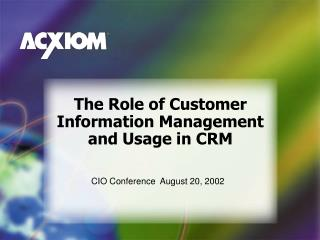 The Role of Customer Information Management and Usage in CRM