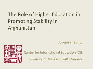 The Role of Higher  E ducation in Promoting Stability in Afghanistan