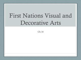 First Nations Visual and  Decorative  Arts