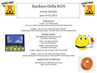 Stockton Delta KOA Activity Schedule June 14-16, 2013